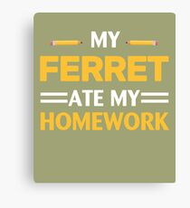 My Ferret Ate My Homework Canvas Print