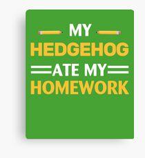 My Hedgehog Ate My Homework Canvas Print