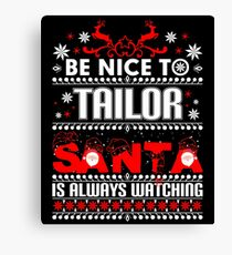 Tailor Santa is Always Watching Ugly Christmas Tshirt V2 Canvas Print