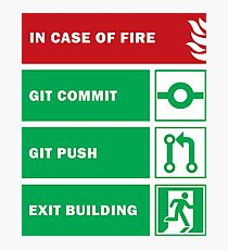 In Case of Fire for Developers Photographic Print