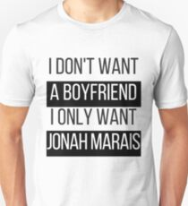 I Don't Want A Boyfriend, I Only Want Jonah Marais Unisex T-Shirt