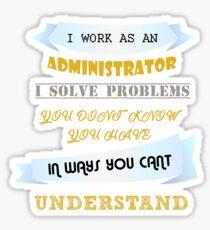 Ich Arbeite als Administrator und löse Probleme Sticker