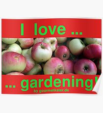 I love gardening - apples Poster