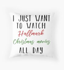I just want to watch hallmark Christmas movies all day Throw Pillow