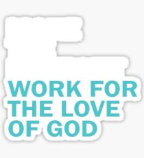 Make the internet work for the love of god Sticker