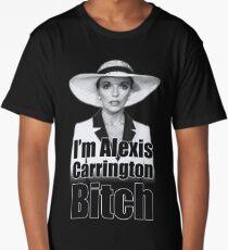 I'm Alexis Carrington B * tch Long T-Shirt