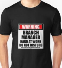 Warning Branch Manager Hard At Work Do Not Disturb T-Shirt