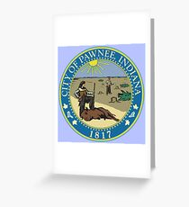 city of pawnee, indiana Greeting Card