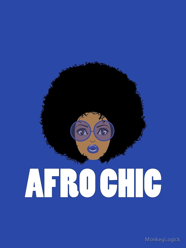 Afro Chic by MonkeyLogick