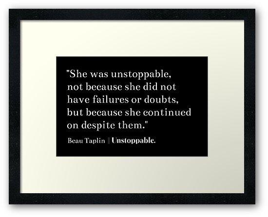 she was unstoppable beau taplin framed prints by daddydj12
