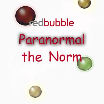 Redbubble Paranormal the Norm T by jaycee