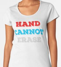 Hand Cannot Erase Women's Premium T-Shirt