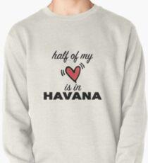 Half Of My Heart Is In Havana Pullover