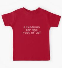 A Festivus for the Rest of Us! Kids Tee