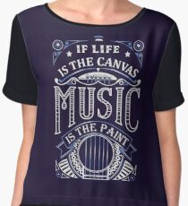 If Life Is The Canvas Music Is The Paint Women's Chiffon Top