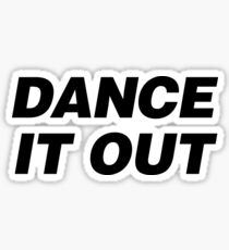 Dance It Out {FULL} Sticker