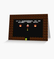 LoZ: Dangerous to Go Alone Greeting Card