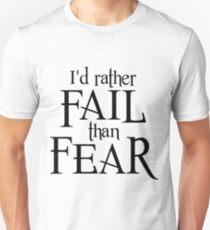 Rather Fail than Fear T-Shirt