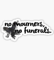 Pegatina Sin dolientes, sin funerales: Seis de cuervos