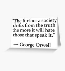 Truth quote by George Orwell Greeting Card