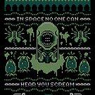 No One Will Hear you Scream Ugly Sweater  by Brandon Wilhelm