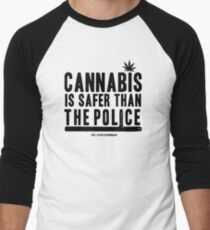 Cannabis is Safer than the Police Men's Baseball ¾ T-Shirt