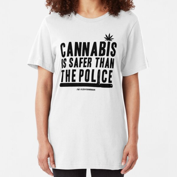 Cannabis is Safer than the Police Slim Fit T-Shirt