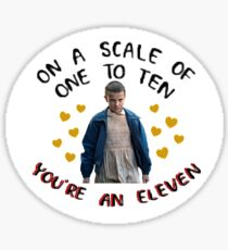 On a Scale of 1 to 10 Your an Eleven Stranger Things Sticker