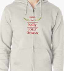 Have a Holly Jolly Christmas Zipped Hoodie