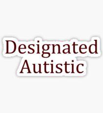 Designated Autistic (Basic) Sticker