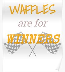 Waffles are for Winners Poster