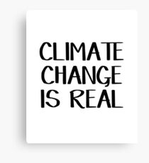 Climate change is real Canvas Print