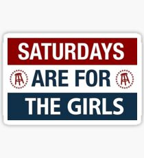 Saturdays are for the Girls Sticker