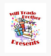 Will Trade Brother for Presents Funny Christmas kids Photographic Print