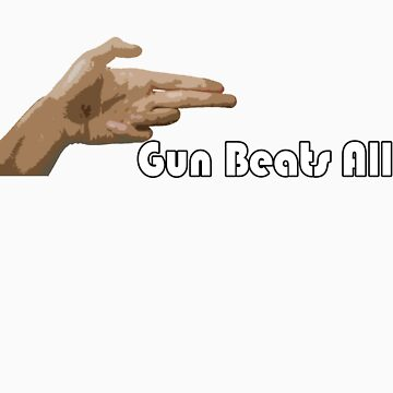 Gun beats all! by zubu