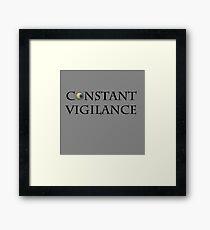 Constant Vigilance Framed Print