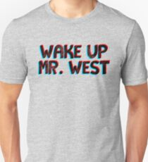 3d wake up mr west  T-Shirt