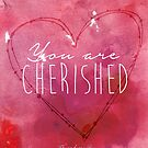 You are Cherished by Franchesca Cox