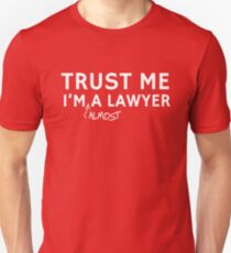 Trust Me I'm Almost A Lawyer Unisex T-Shirt