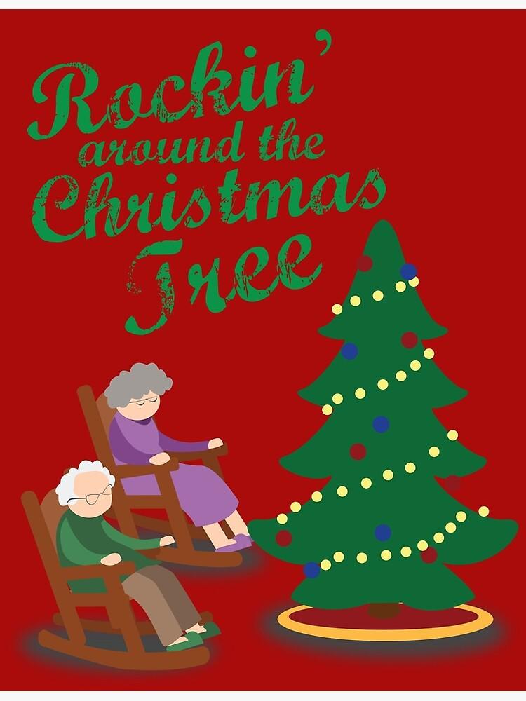 Rockin Around The Christmas Tree.Rocking Around The Christmas Tree Rocking Chairs Poster