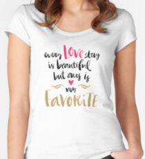 Our Love Story Love Quote Women's Fitted Scoop T-Shirt