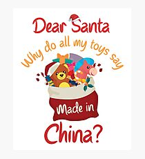 Dear Santa Why Are All Toys Made In China Photographic Print