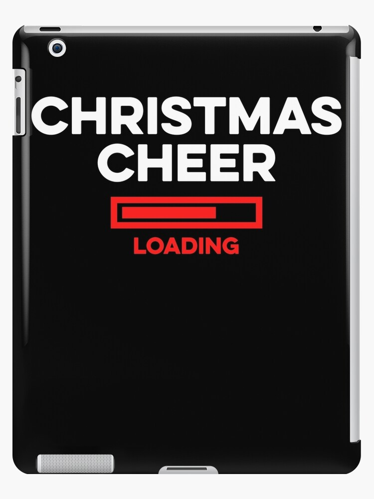 Christmas Hater.Christmas Cheer Loading Funny Anti Christmas Hater Ipad Case Skin By Reutmor