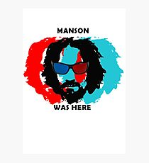 CHARLES MANSON WAS HERE Photographic Print