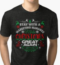 Marketing Manager Make Christmas Great Again Ugly Christmas Tshirt Tri-blend T-Shirt
