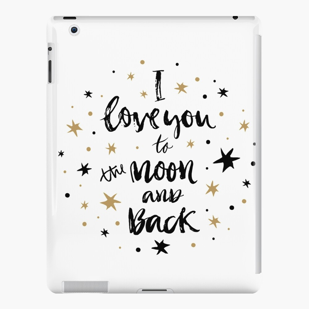 I Love You to the Moon and Back with Gold and Black Stars iPad Case & Skin