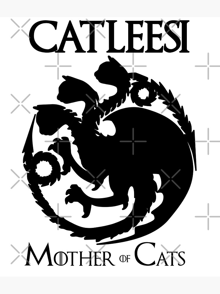 Catleesi - Mother of Cats - Game Of Thrones Inspired - Black by DylanJaimz