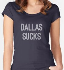 Dallas Sucks (White Text) Women's Fitted Scoop T-Shirt