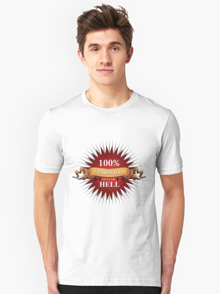 Guaranteed Sent To Hell Unisex T-Shirt Front