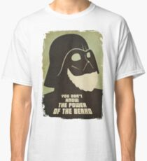 You Don't Know The Power of The Beard Classic T-Shirt